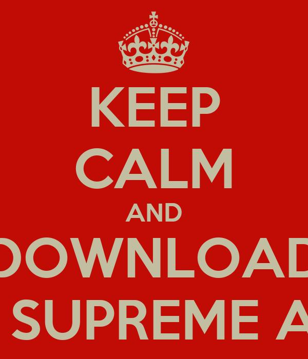 KEEP CALM AND DOWNLOAD DJ SUPREME APP