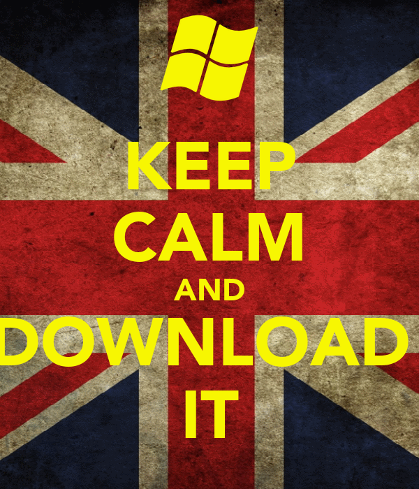 KEEP CALM AND DOWNLOAD  IT