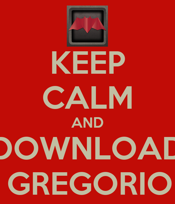 KEEP CALM AND DOWNLOAD SAN GREGORIO APP