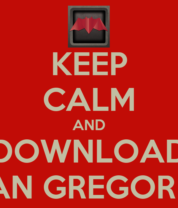 KEEP CALM AND DOWNLOAD SAN GREGORIO