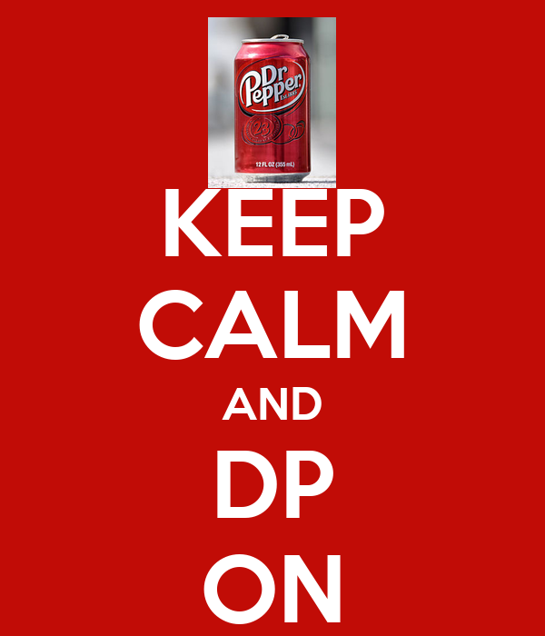 KEEP CALM AND DP ON