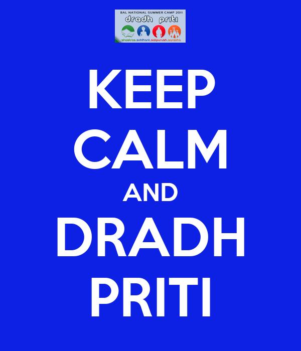 KEEP CALM AND DRADH PRITI