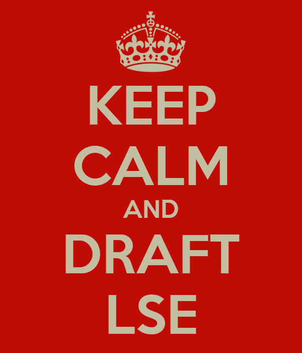KEEP CALM AND DRAFT LSE