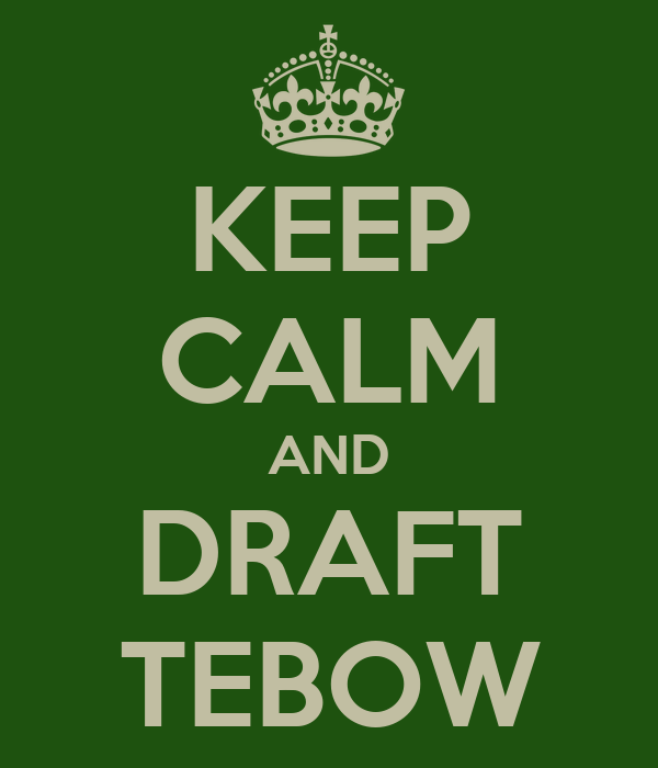 KEEP CALM AND DRAFT TEBOW