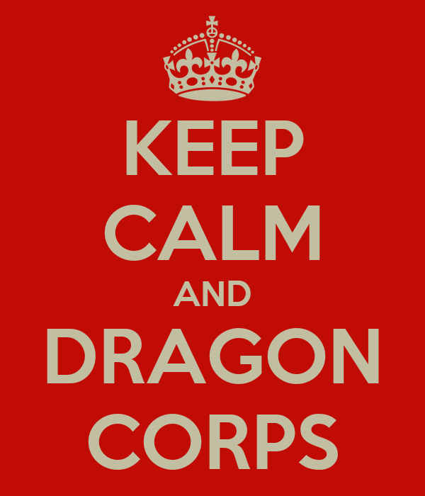 KEEP CALM AND DRAGON CORPS