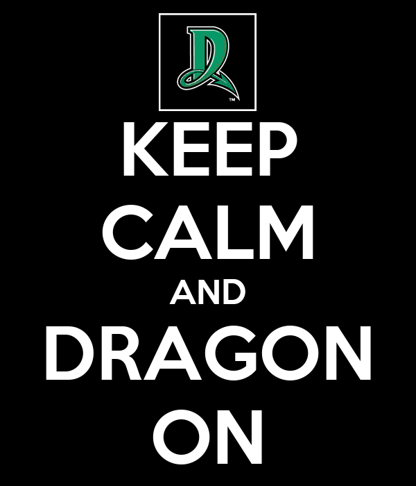 KEEP CALM AND DRAGON ON