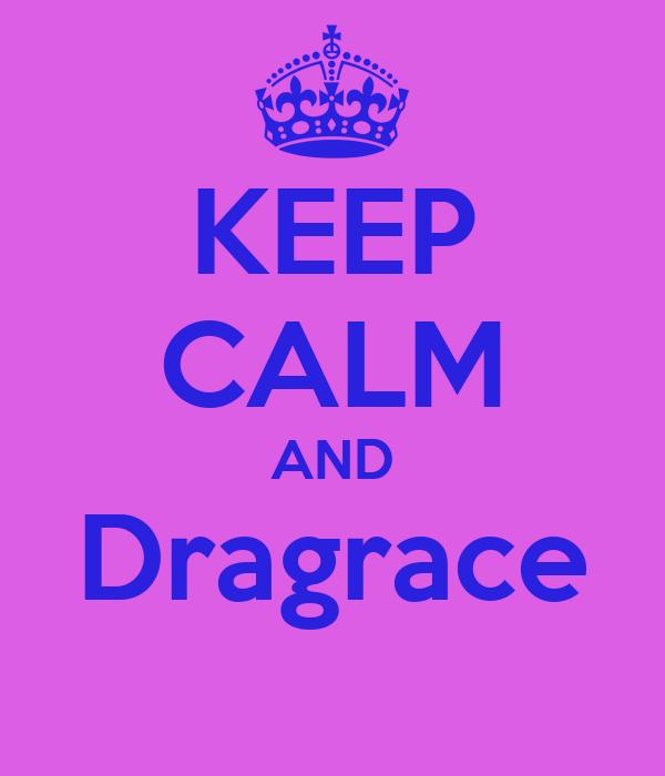 KEEP CALM AND Dragrace