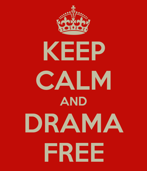 KEEP CALM AND DRAMA FREE