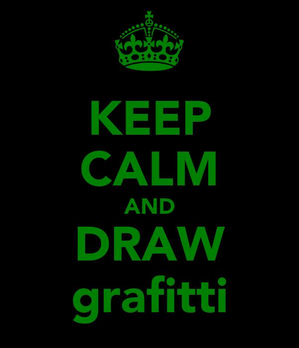 KEEP CALM AND DRAW grafitti