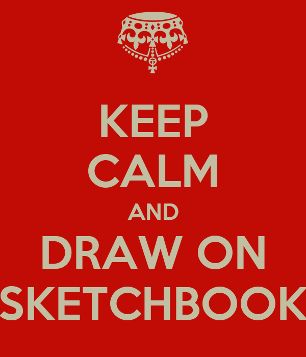 KEEP CALM AND DRAW ON SKETCHBOOK