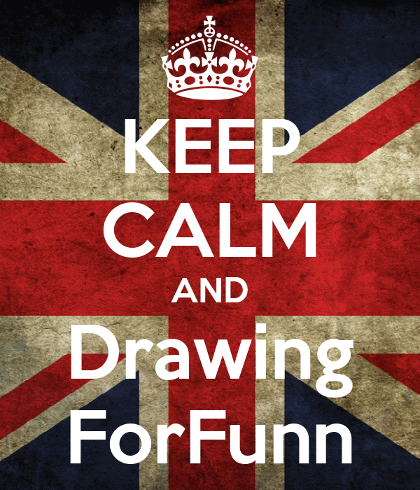 KEEP CALM AND Drawing ForFunn