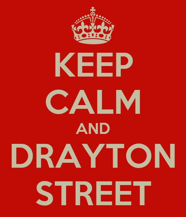 KEEP CALM AND DRAYTON STREET