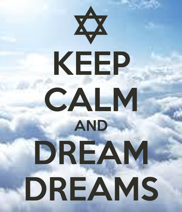 KEEP CALM AND DREAM DREAMS