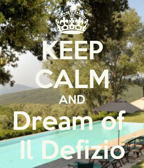 KEEP CALM AND Dream of  Il Defizio