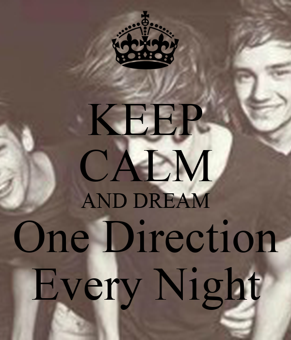 KEEP CALM AND DREAM One Direction Every Night