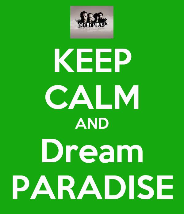 KEEP CALM AND Dream PARADISE