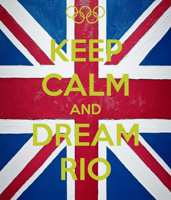 KEEP CALM AND DREAM RIO