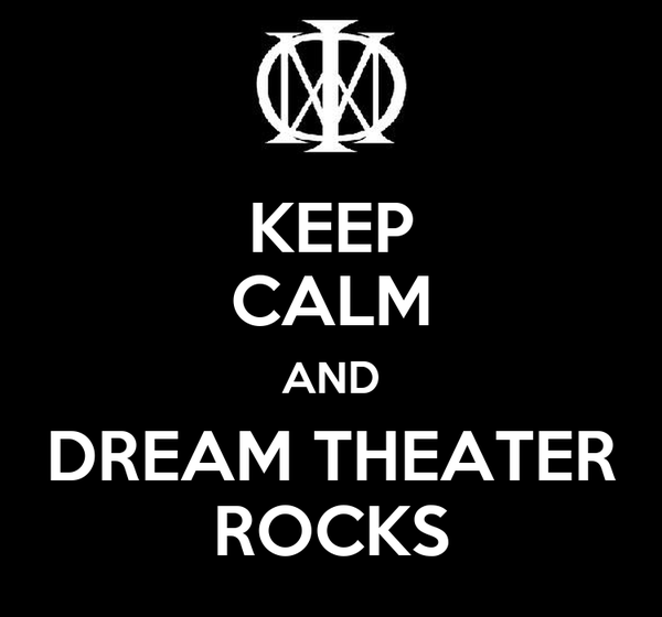 KEEP CALM AND DREAM THEATER ROCKS