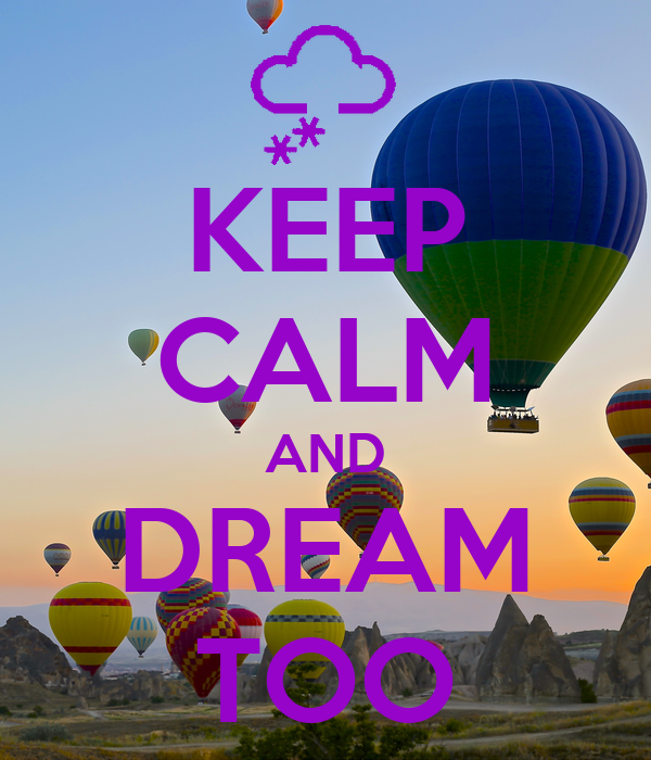 KEEP CALM AND DREAM TOO