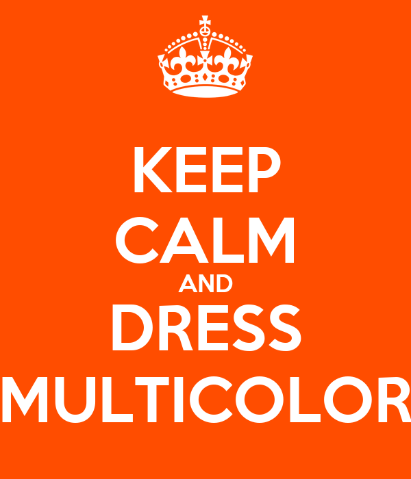 KEEP CALM AND DRESS MULTICOLOR