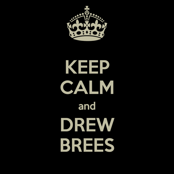 KEEP CALM and DREW BREES