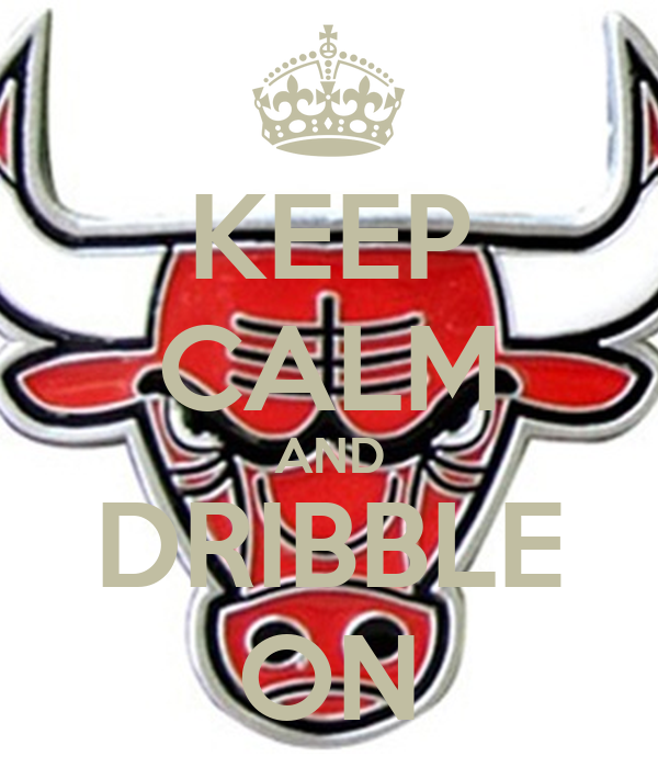 KEEP CALM AND DRIBBLE ON