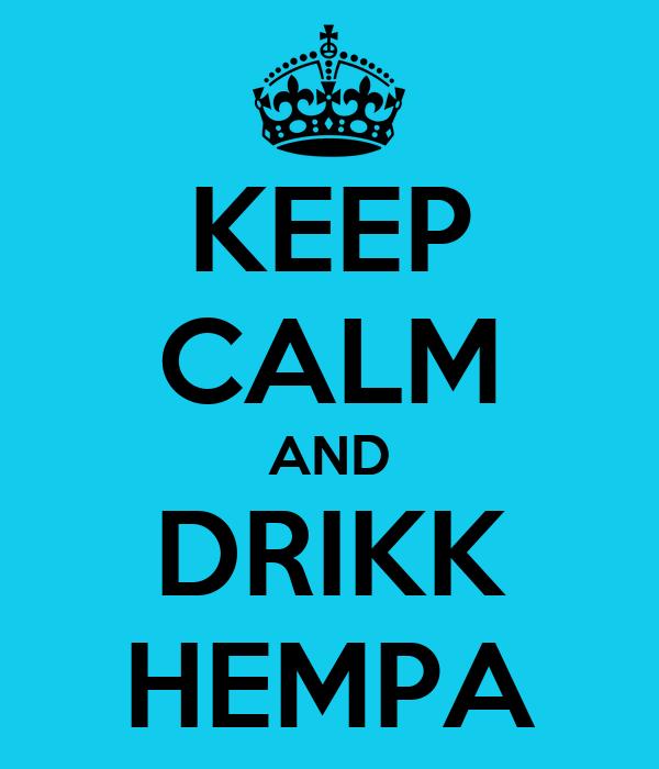 KEEP CALM AND DRIKK HEMPA