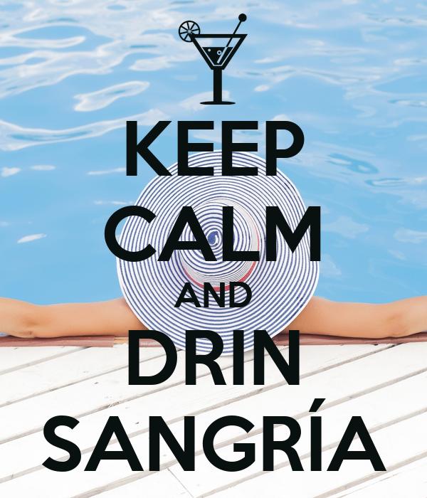KEEP CALM AND DRIN SANGRÍA