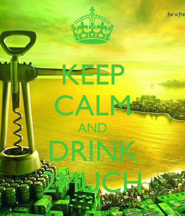 KEEP CALM AND DRINK 2MUCH