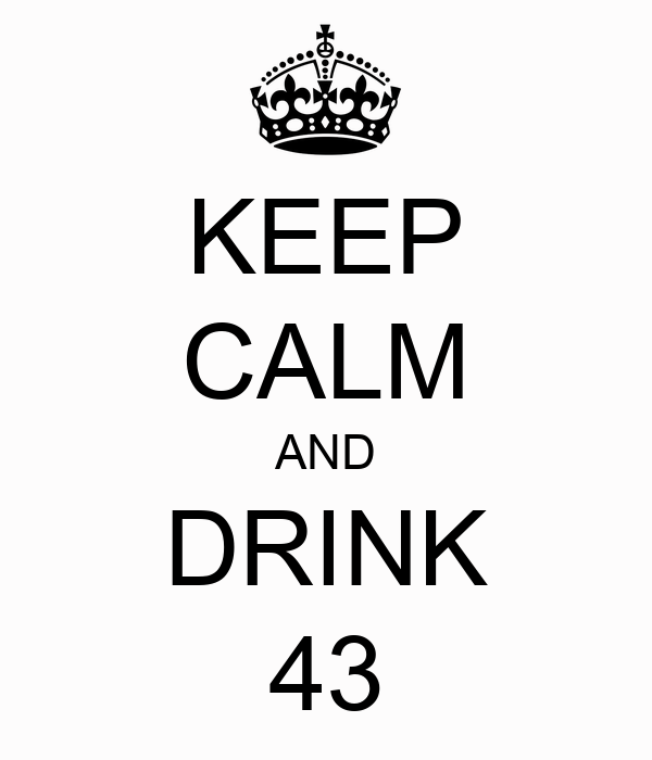 KEEP CALM AND DRINK 43
