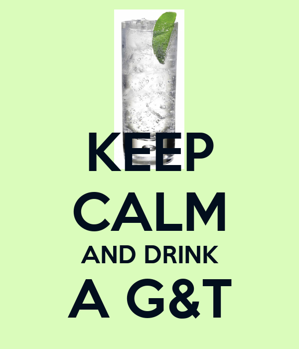 KEEP CALM AND DRINK A G&T