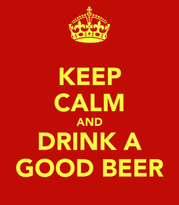 KEEP CALM AND DRINK A GOOD BEER