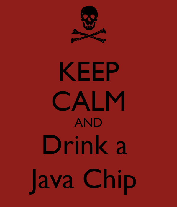 KEEP CALM AND Drink a  Java Chip