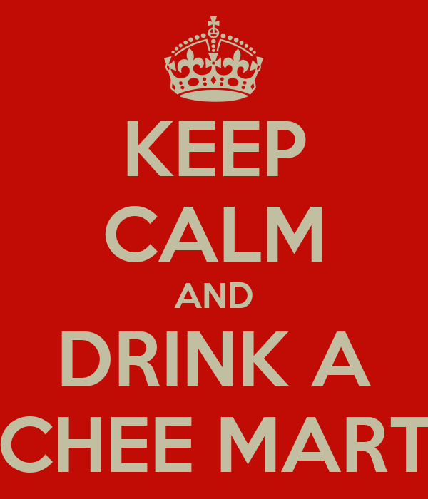 KEEP CALM AND DRINK A LYCHEE MARTINI