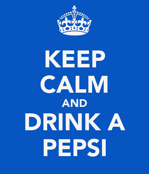 KEEP CALM AND DRINK A PEPSI