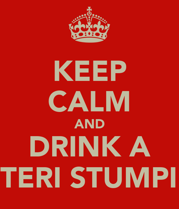 KEEP CALM AND DRINK A STERI STUMPIE