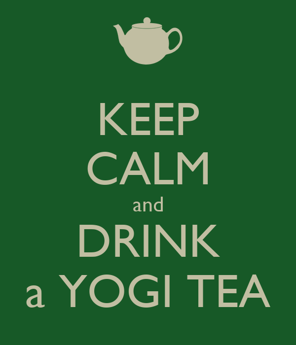KEEP CALM and DRINK a YOGI TEA