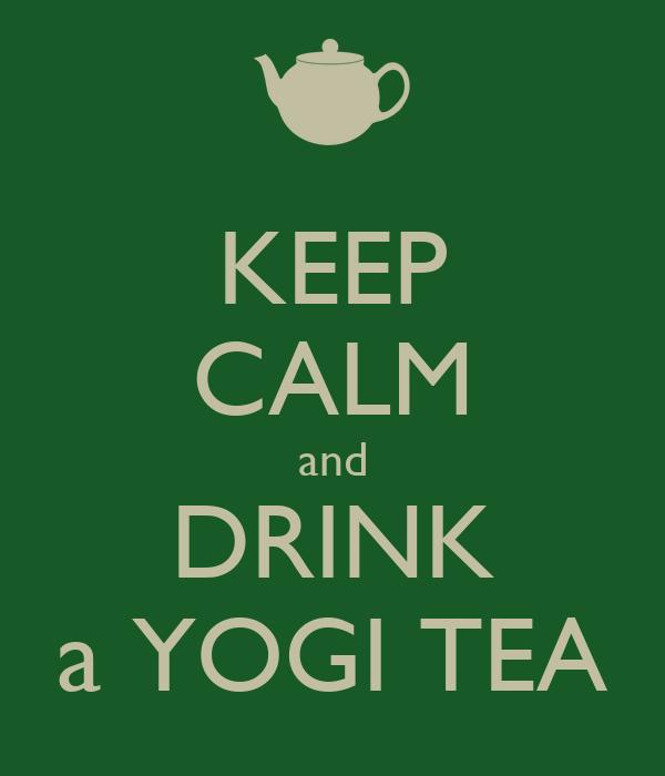 KEEP CALM and DRINK a YOGI TEA