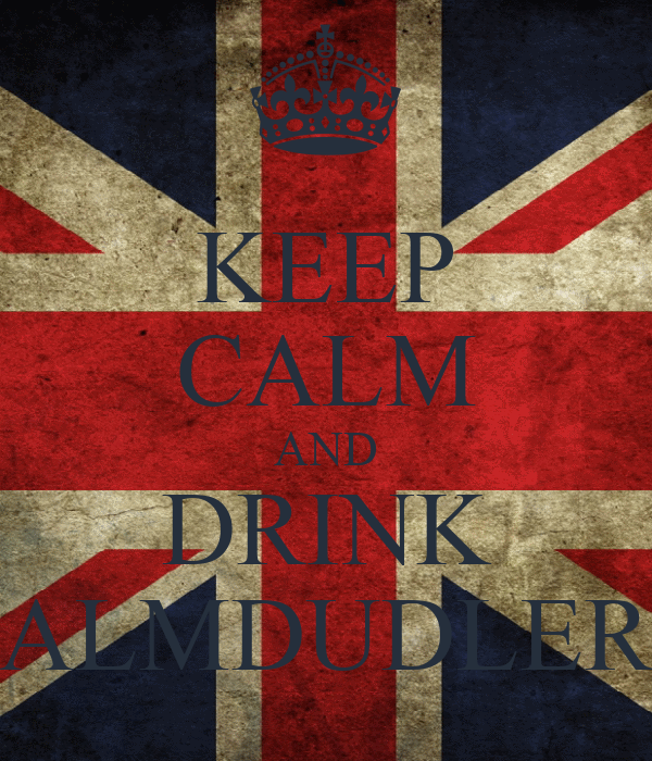 KEEP CALM AND DRINK ALMDUDLER