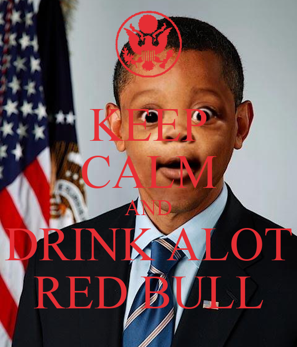 KEEP CALM AND DRINK ALOT RED BULL