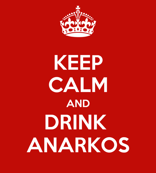 KEEP CALM AND DRINK  ANARKOS
