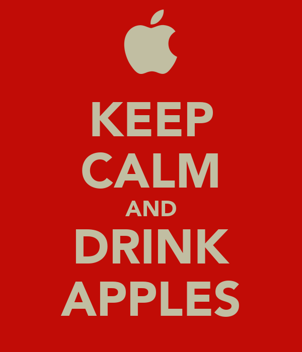 KEEP CALM AND DRINK APPLES