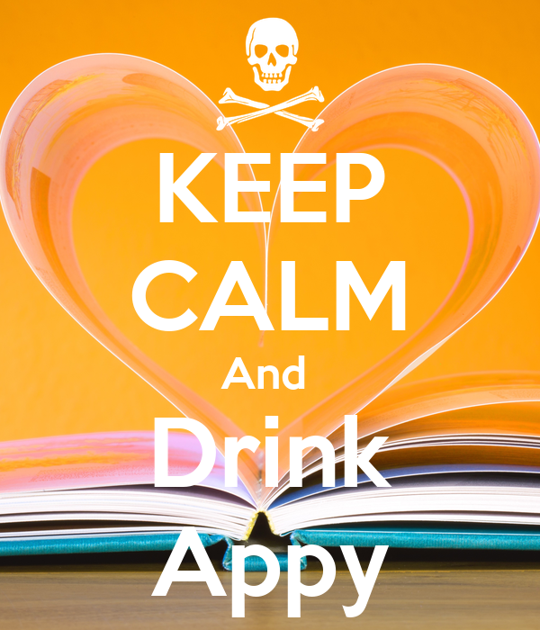 KEEP CALM And  Drink Appy