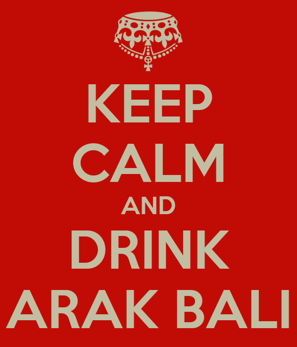 KEEP CALM AND DRINK ARAK BALI