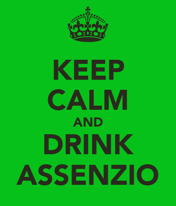 KEEP CALM AND DRINK ASSENZIO