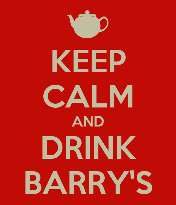 KEEP CALM AND DRINK BARRY'S