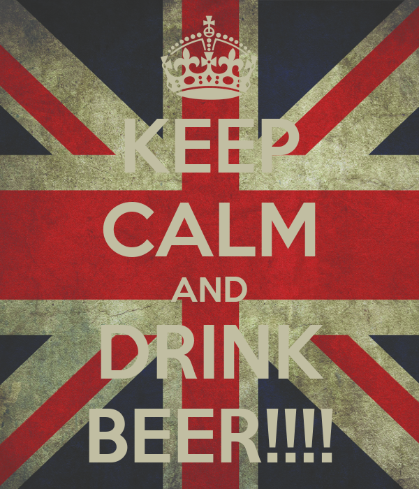 KEEP CALM AND DRINK BEER!!!!