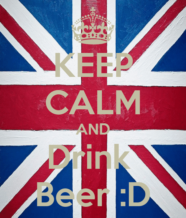KEEP CALM AND Drink  Beer :D
