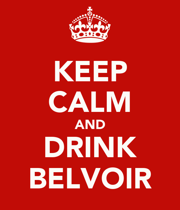 KEEP CALM AND DRINK BELVOIR