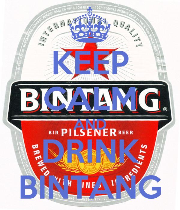 KEEP CALM AND DRINK BINTANG